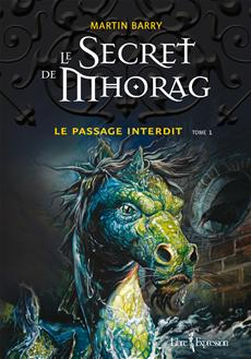 Le Secret de Mhorag, tome 1 - Le passage interdit