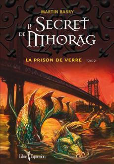 Le Secret de Mhorag, tome 2 - La prison de verre