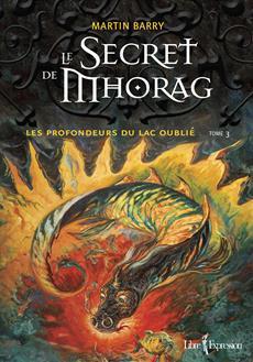 Le Secret de Mhorag, tome 3 - Les profondeurs du lac oublié
