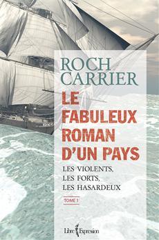 Le Fabuleux Roman d'un pays, tome 1 - Les violents, les forts, les hasardeux