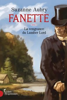 Fanette, Volume 2 - The Lumber Lord's Revenge