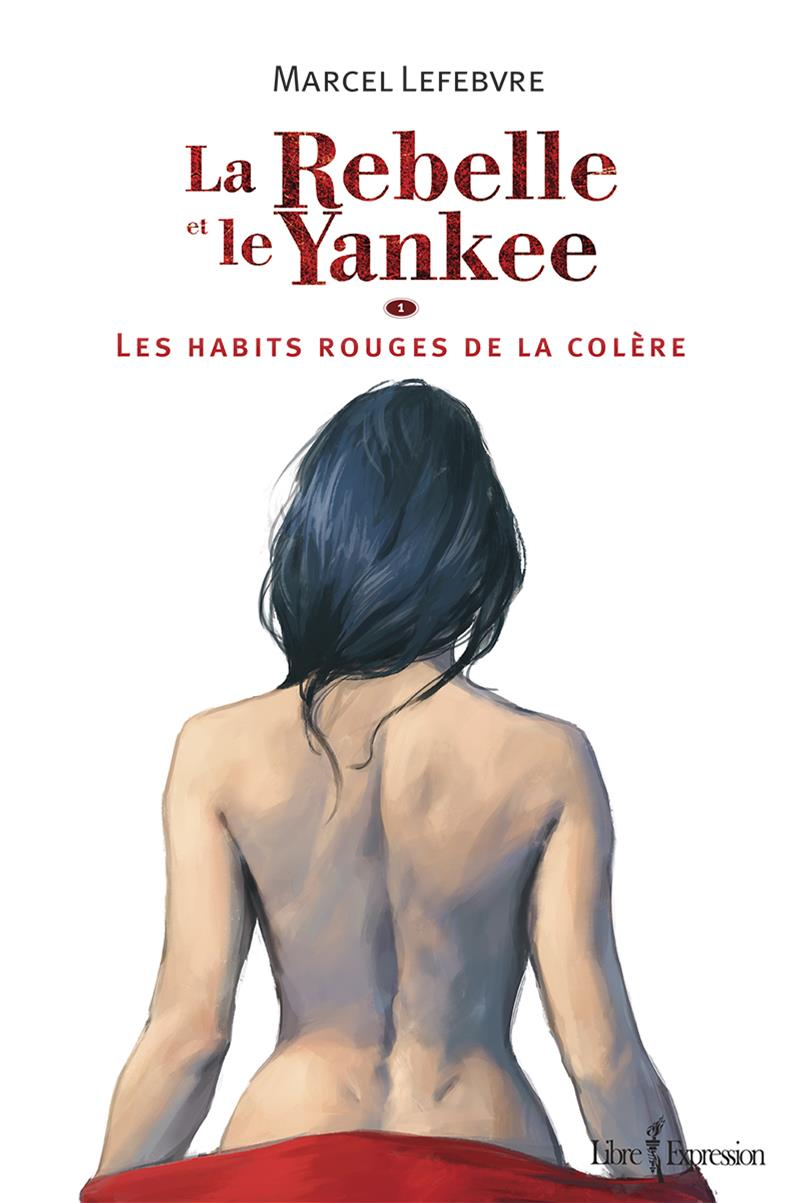 La Rebelle et le Yankee, tome 1