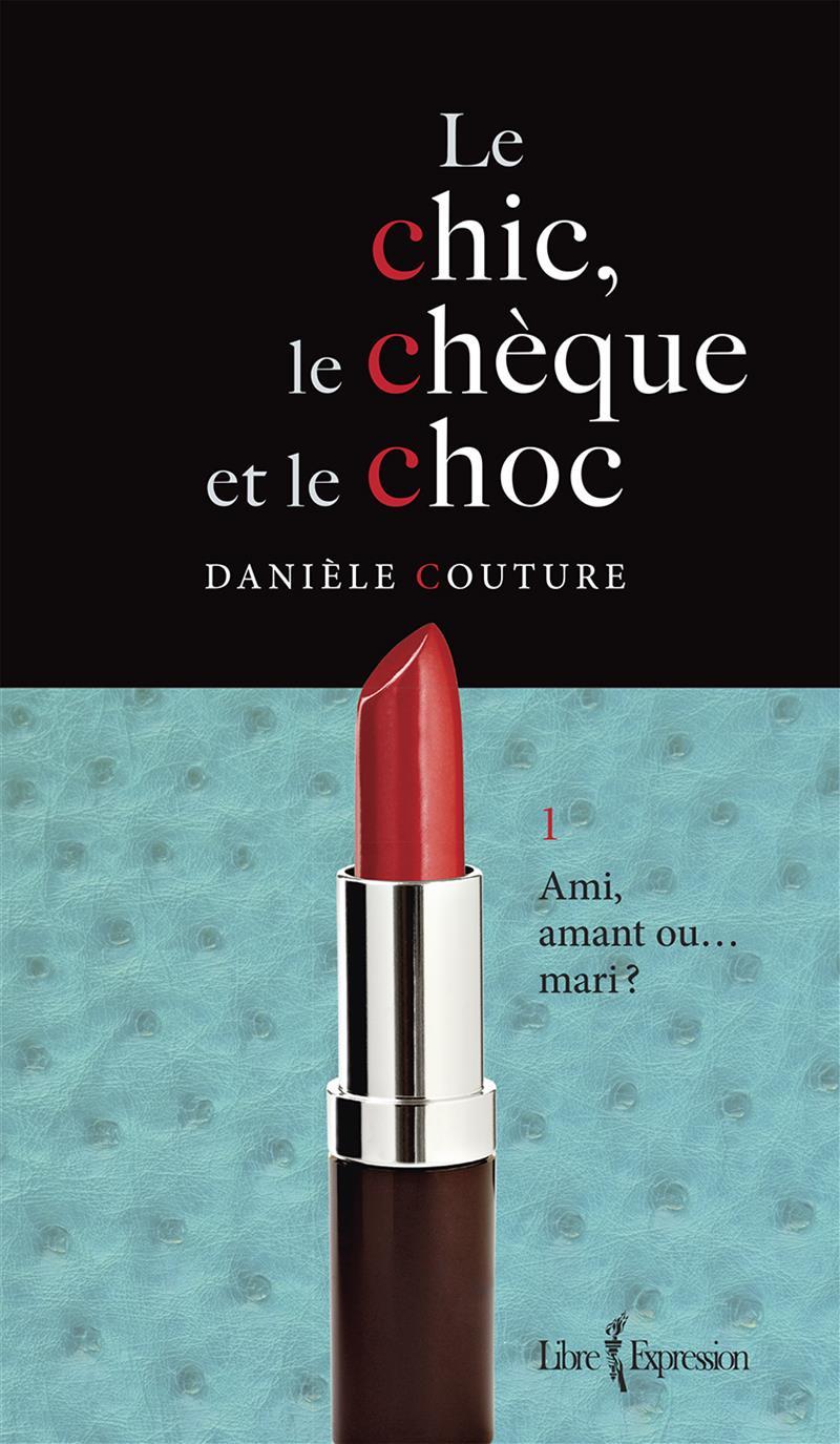 Le Chic, le Chèque et le Choc, tome 1