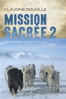 Mission sacrée 2 - Le souffle de l'Arctique