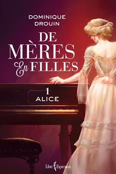 De mères en filles, tome 1 - Alice