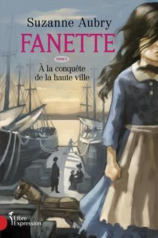 Fanette, tome 1 - À la conquête de la haute ville