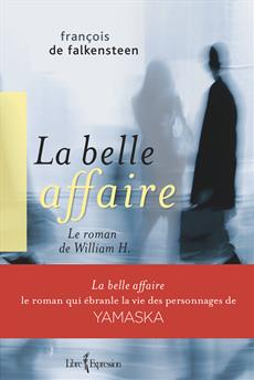 La Belle Affaire - Le roman de William H.