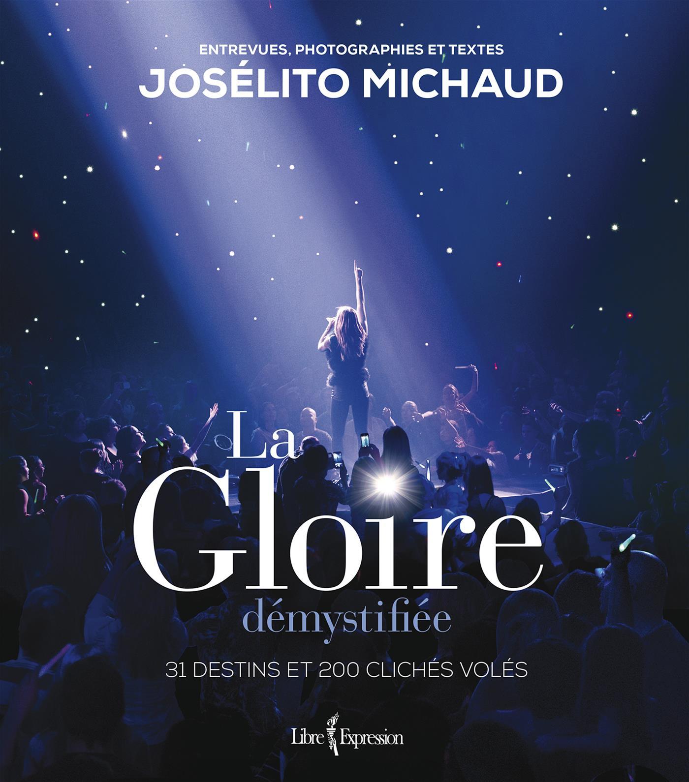 La Gloire démystifiée - 31 destins et 200 clichés volés