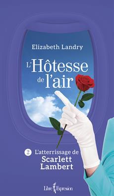 L'Hôtesse de l'air, tome 2 - L'atterrissage de Scarlett Lambert