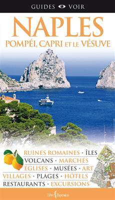 Guides Voir : Naples - Pompéi, Capri et le Vésuve