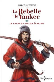 La Rebelle et le Yankee, tome 3 - Le chant du violon écarlate