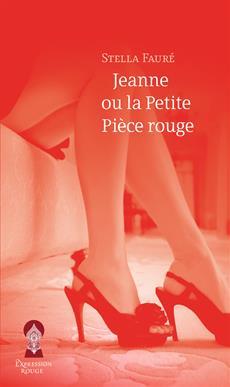 Jeanne ou la Petite Pièce rouge