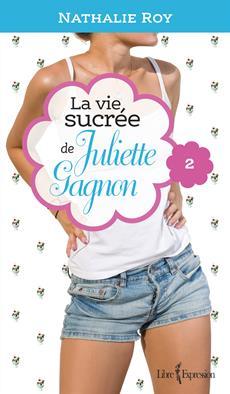 La Vie sucrée de Juliette Gagnon, tome 2 - Camisole en dentelle et sauce au caramel
