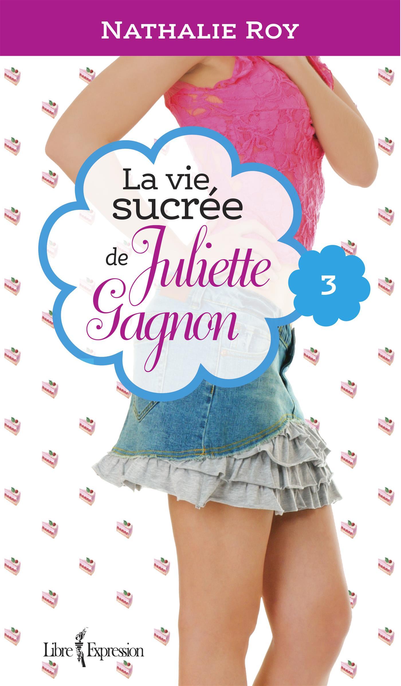 La Vie sucrée de Juliette Gagnon, tome 3
