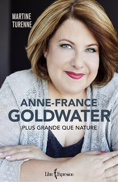 Anne-France Goldwater - Plus grande que nature