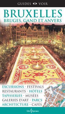 Guides Voir : Bruxelles, Bruges, Gand et Anvers