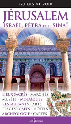 Guides Voir : Jérusalem, Israël, Pétra et le Sinaï