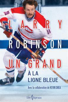 Larry Robinson - Un grand à la ligne bleue