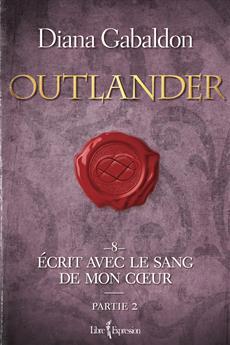 Outlander, tome 8 - partie 2 - Écrit avec le sang de mon cœur - partie 2