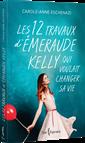 Les 12 travaux d'Émeraude Kelly - qui voulait changer sa vie