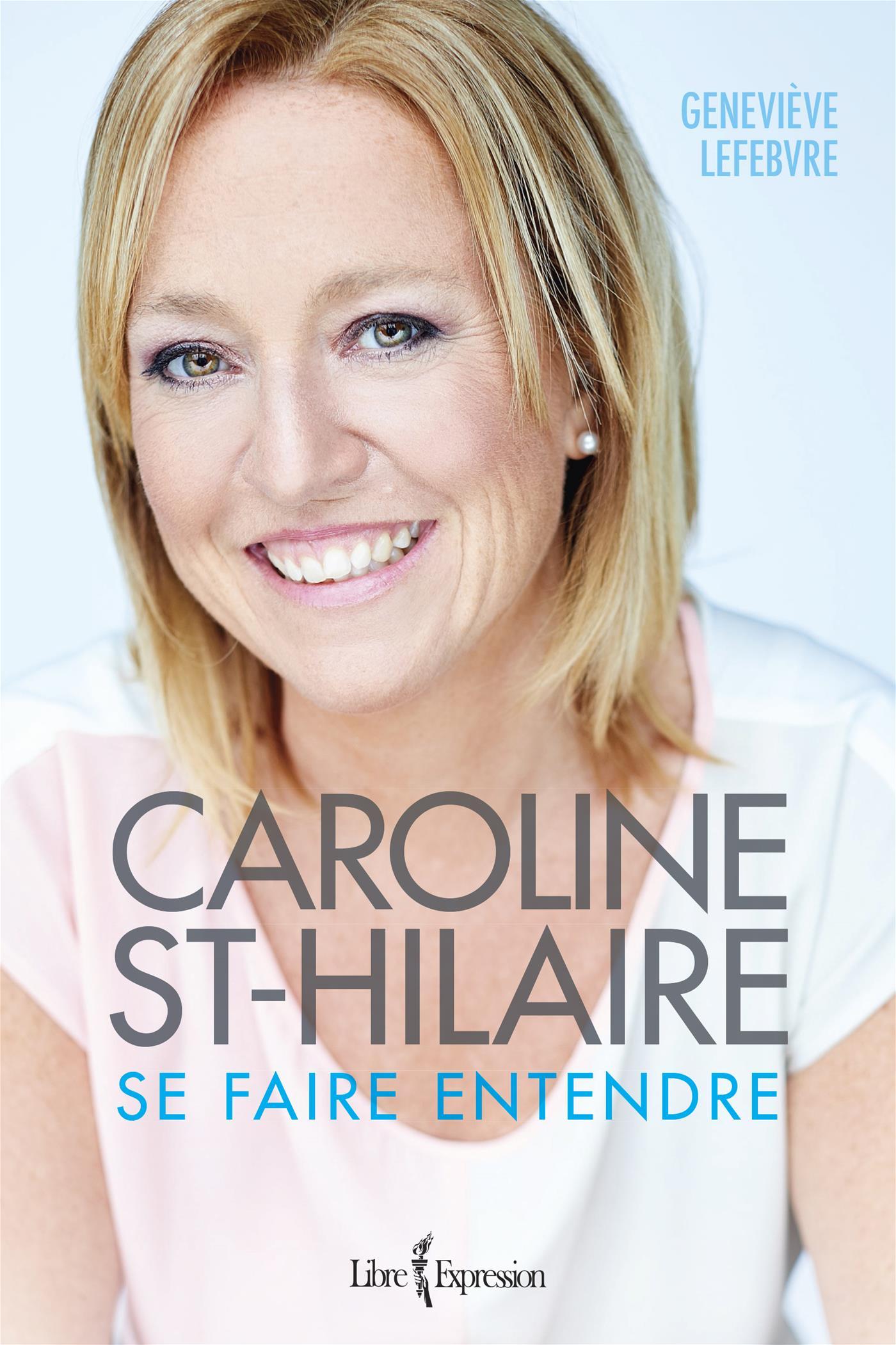 Caroline St-Hilaire - Se faire entendre
