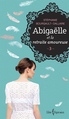 Abigaëlle et la retraite amoureuse - 3