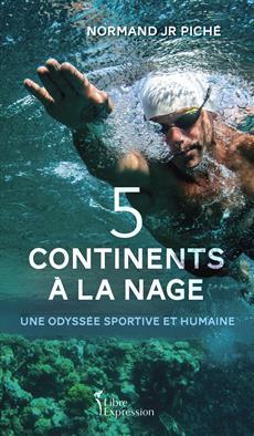 Cinq continents à la nage - Une odyssée sportive et humaine