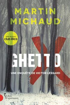 Ghetto X - Une enquête de Victor Lessard