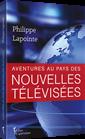 Aventures au pays des nouvelles télévisées