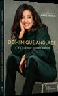 Dominique Anglade - Ce Québec qui m'habite