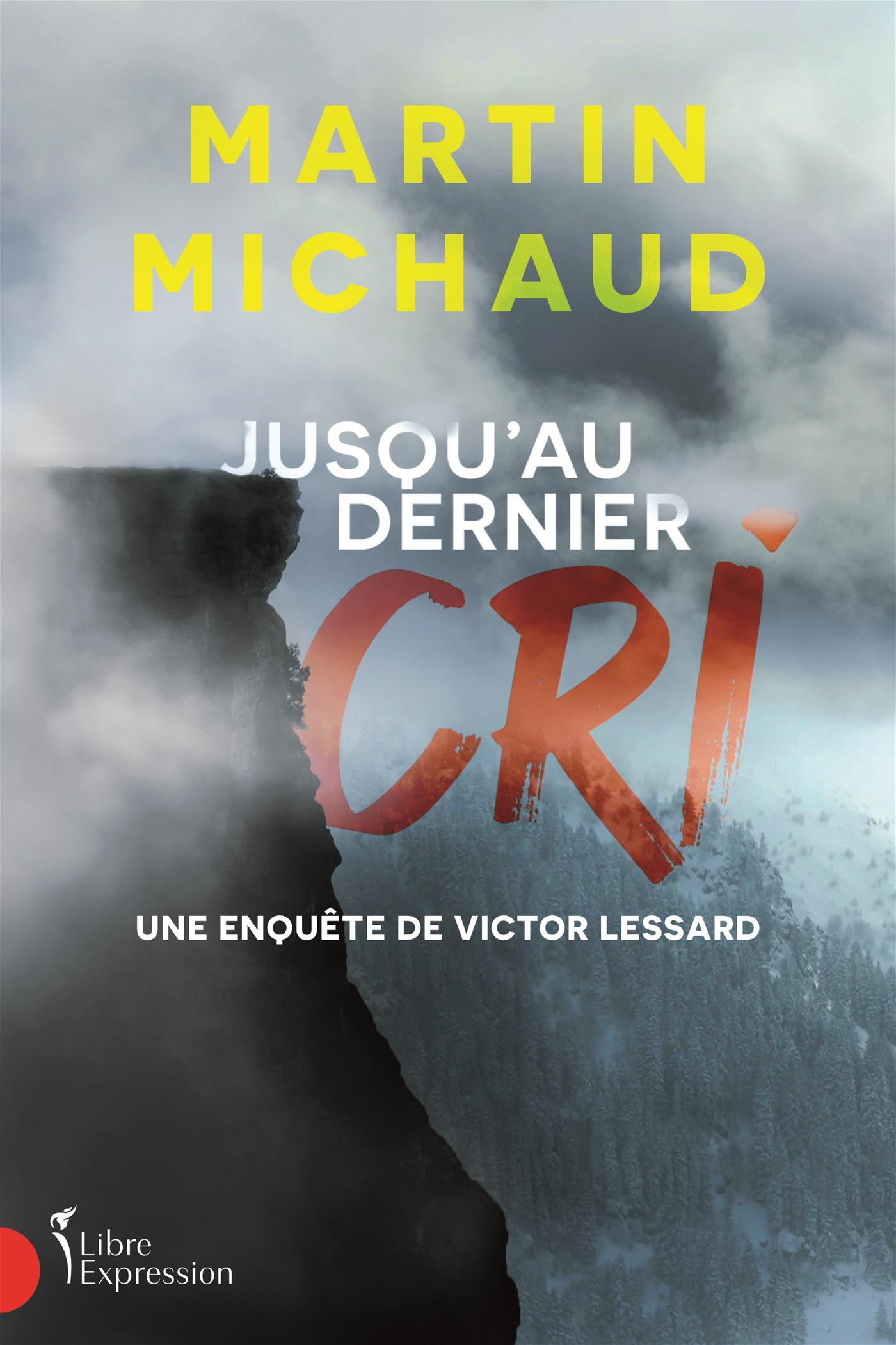 Jusqu'au dernier cri - Une enquête de Victor Lessard
