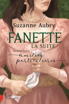 Fanette : la suite, première partie - Amitiés particulières