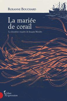 La Mariée de corail - La deuxième enquête de Joaquin Moralès
