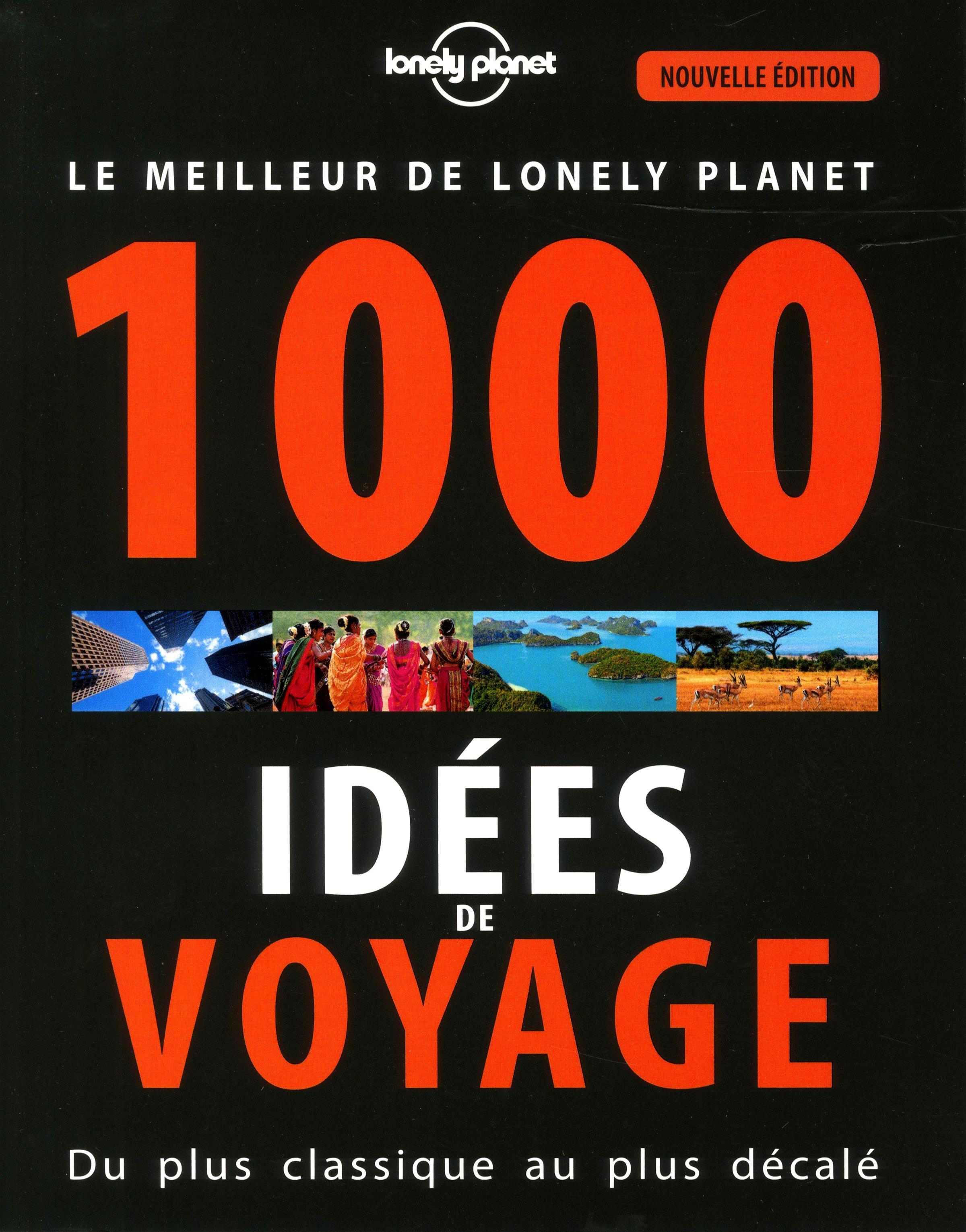 Agrandir · 4 de couverture. Editeur : Lonely Planet; Collection : Beaux  Livres Voyage ...