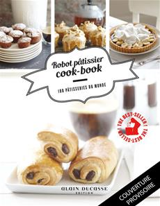 livre robot p tissier cook book 100 p tisseries du monde. Black Bedroom Furniture Sets. Home Design Ideas