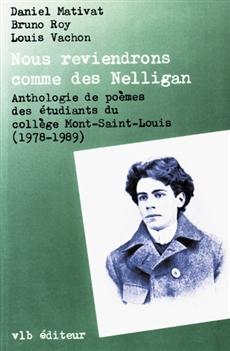 Noue reviendrons comme des Nelligan - Anthologie de poèmes des étudiants du collège Mont-Saint-Louis (1978-1989)
