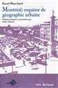 Montréal : esquisse de géographie urbaine - Édition préparée et présentée par Gilles Sénécal