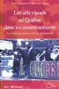 Arts visuels au Québec dans les années soixantes - La reconnaissance de la modernité