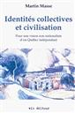 Identités collectives et civilisation - Pour une vision non nationaliste d'un Québec indépendant