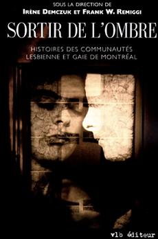 Sortir de l'ombre - Histoires des communautés lesbienne et gaie de Montréal