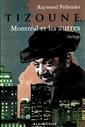 Tizoune - Montréal et les autres