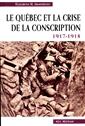 Le Québec et la crise de la conscription. - 1917-1918