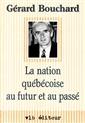La nation québécoise au futur et au passé