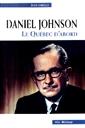 Daniel Johnson - Le Québec d'abord