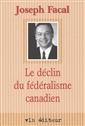 Le Déclin du fédéralisme canadien