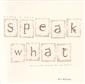 Speak what
