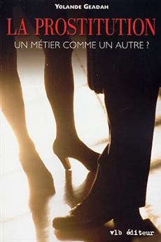 La prostitution - Un métier comme un autre ?