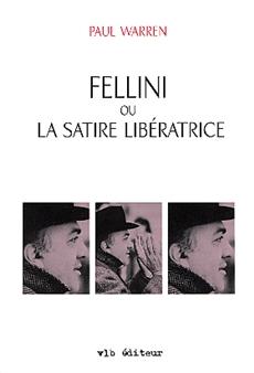 Fellini ou La satire libératrice