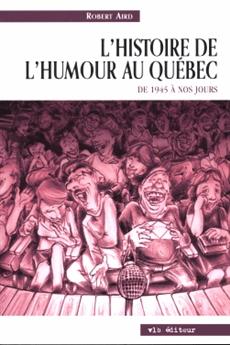 L'histoire de l'humour au Québec - De 1945 à nos jours