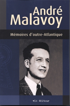 Mémoires d'outre-Atlantique  - André Malavoy